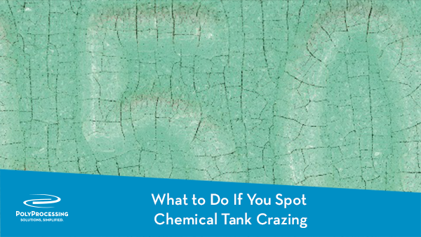 10-18_What-to-Do-If-You-Spot-Chemical-Tank-Crazing