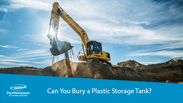 01-2019_Can-You-Bury-A-Plastic-Storage-Tank