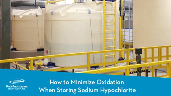 Minimize Oxidation When Storing Sodium Hypochlorite