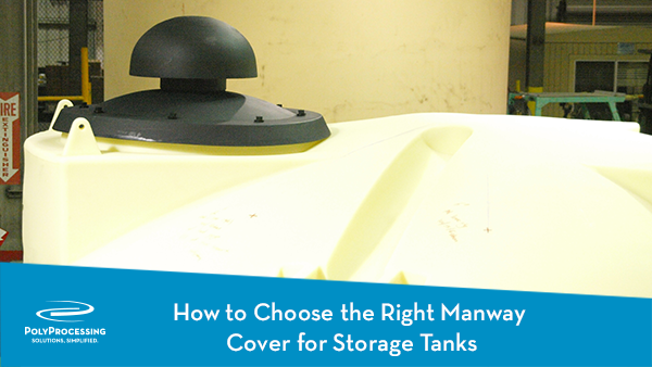 11-18_How-to-Choose-the-Right-Manway-Cover-for-Storage-Tanks