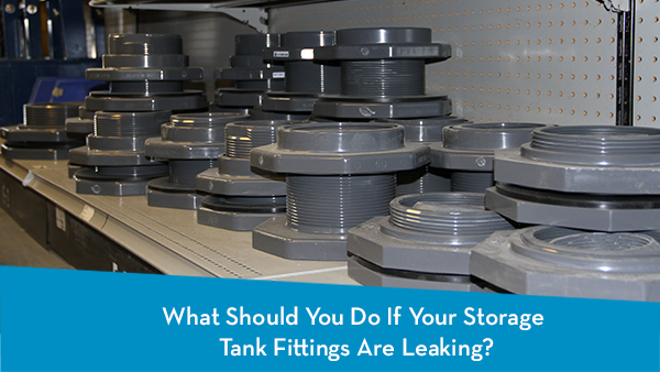 11-18_What-Should-You-Do-If-Your-Storage-Tank-Fittings-Are-Leaking_