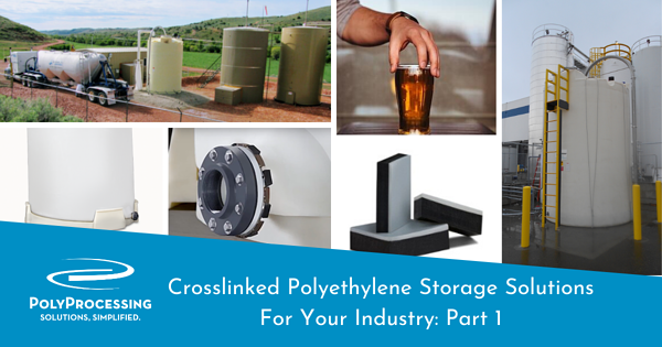 Crosslinked Polyethylene Storage Solutions For Your Industry Part 1