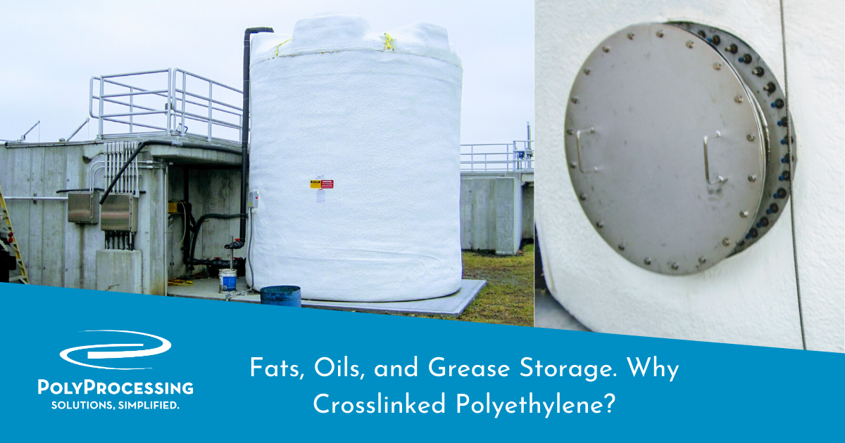 Fats Oils and Grease Storage Why Crosslinked Polyethylene