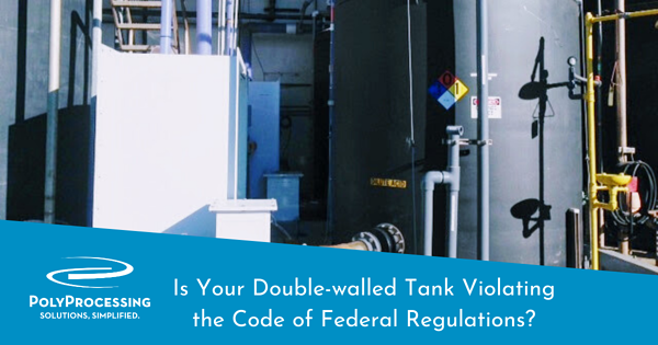 Is-your-double-walled-tank-violating-the-code-of-federal-regulations