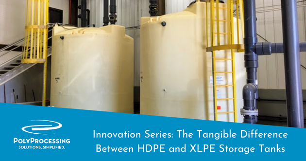 Poly-Processing-Innovation-Series_The-Tangible-Difference-Between-HDPE-and-XLPE-Storage-Tanks