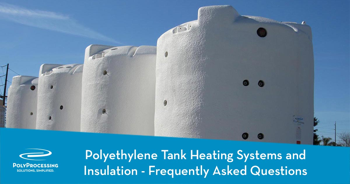 Polyethylene-Tank-Heating-Systems-and-Insulation-Frequently-Asked-Questions