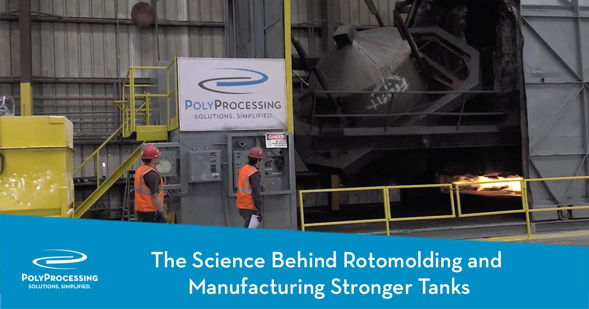 The Science Behind Rotomolding Manufacturing and Stronger Tanks