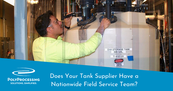 Does Your Tank Supplier Have a Nationwide Field Service Team?