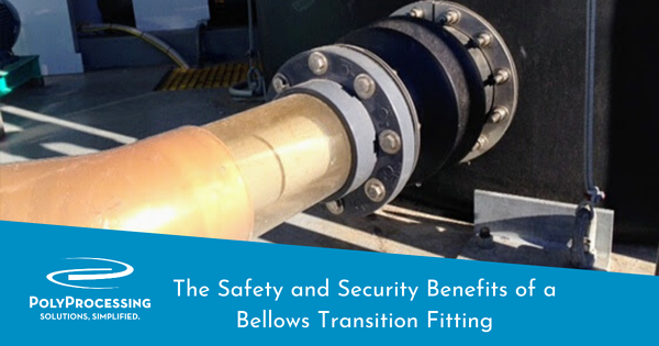 the safety and security benefits of bellows transition fitting