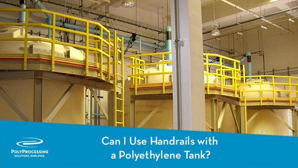Can I Use Handrails with a Polyethylene Tank
