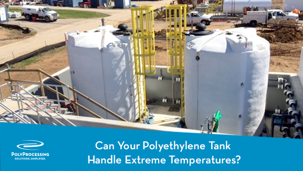 Can-Your-Polyethylene-Tank-Handle-Extreme-Temperatures