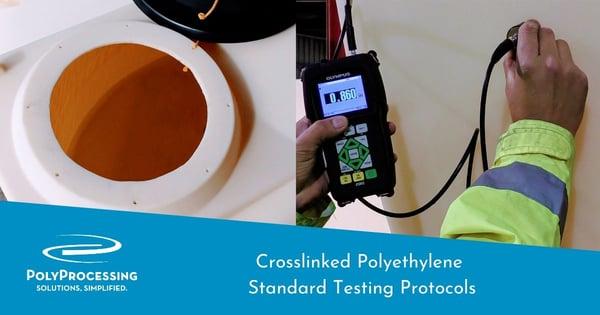Crosslinked Polyethylene - Standard Testing Protocols
