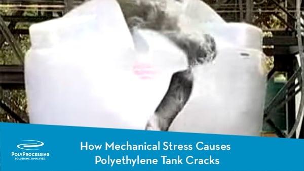 How-Mechanical-Stress-Causes--Polyethylene-Tank-Cracks