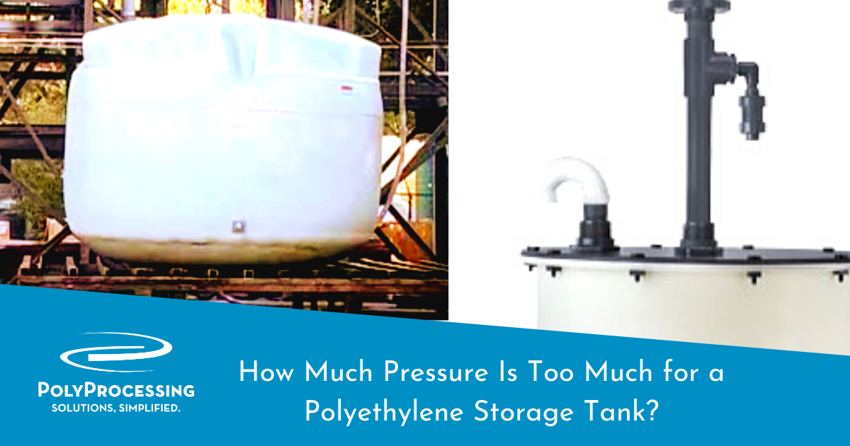 How Much Pressure Is Too Much for a Polyethylene Storage Tank