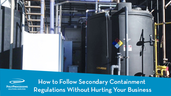 How-to-Follow-Secondary-Containment-Regulations-Without-Hurting-Your-Business
