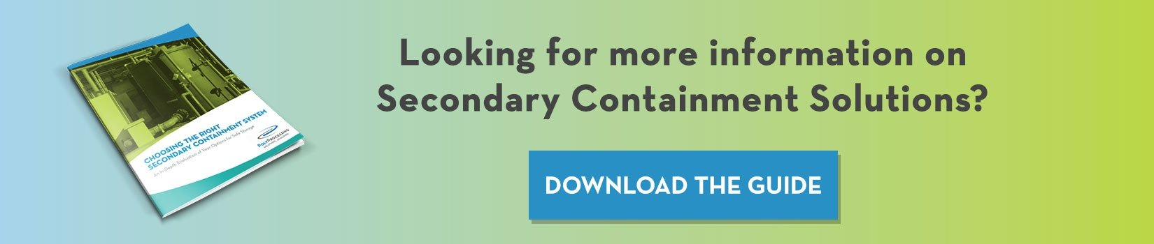 Compare the three most popular secondary containment options by downloading  our eBook.