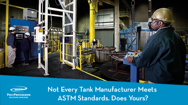 Not Every Tank Manufacturer Meets ASTM Standards  Does Yours?