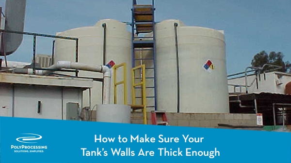 How to Make Sure Your Tank's Walls Are Thick Enough